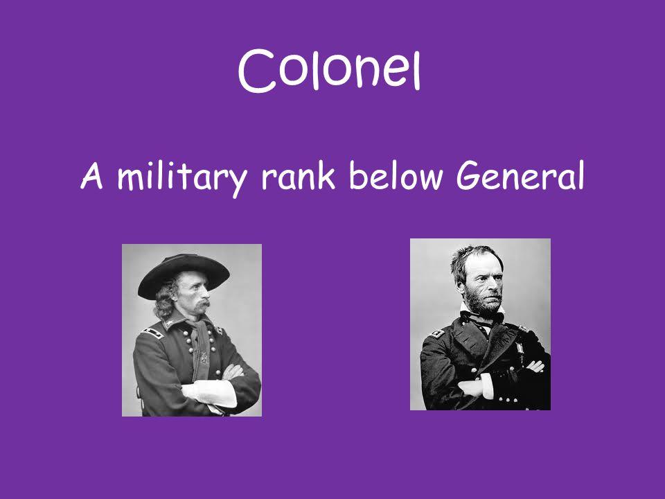A military rank below General