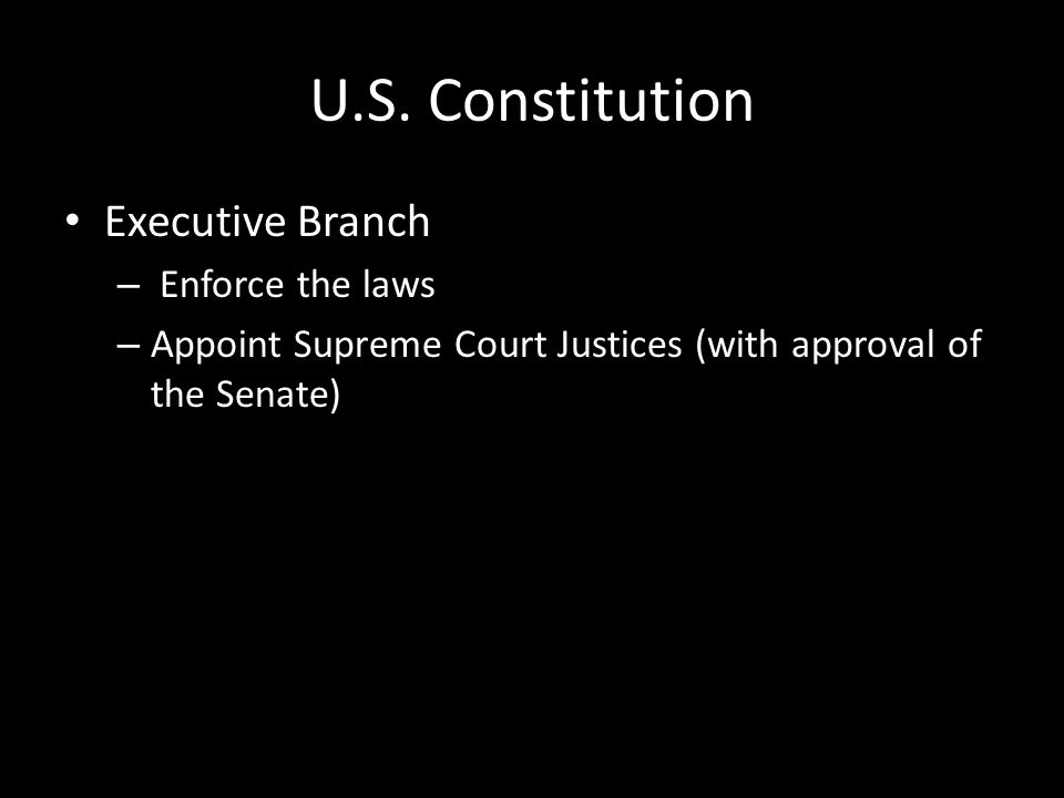 U.S. Constitution Executive Branch Enforce the laws