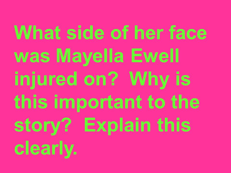 What side of her face was Mayella Ewell injured on