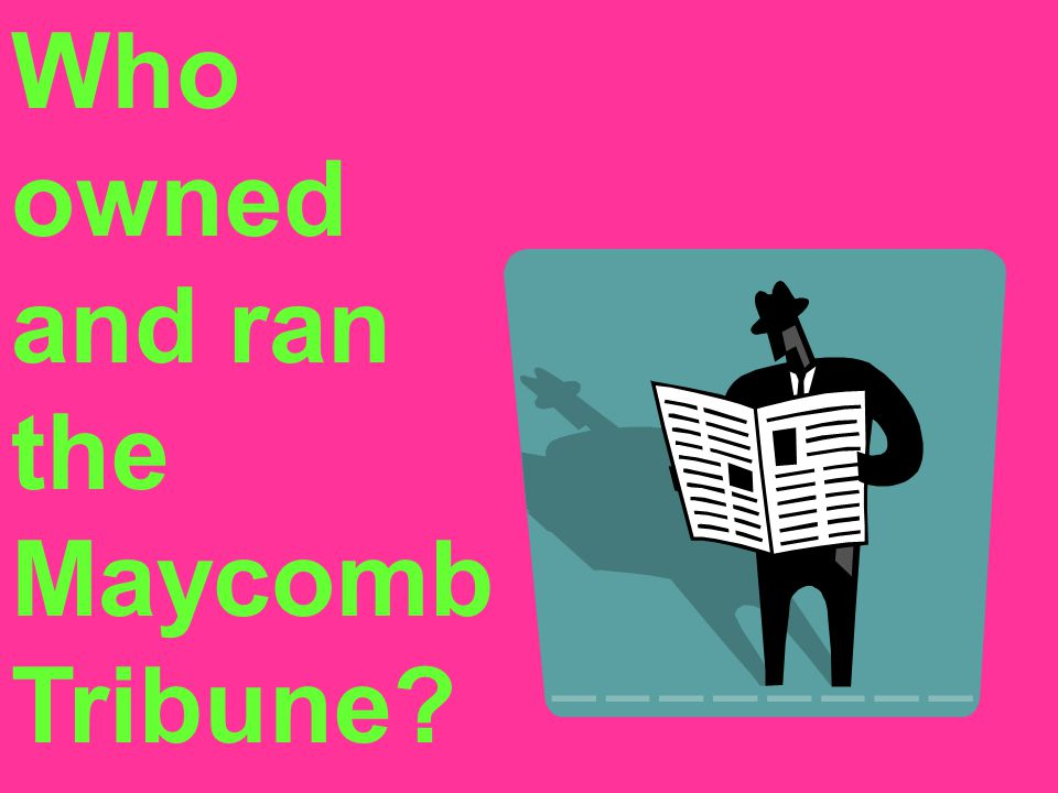 Who owned and ran the Maycomb Tribune