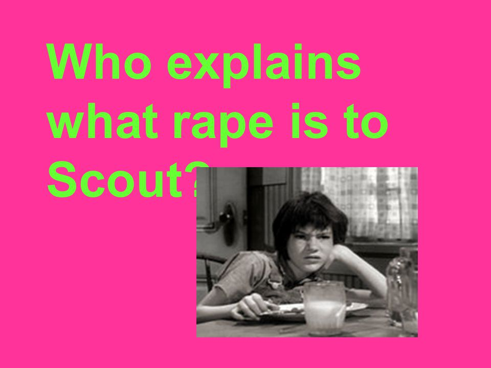 Who explains what rape is to Scout
