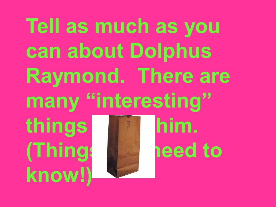 Tell as much as you can about Dolphus Raymond