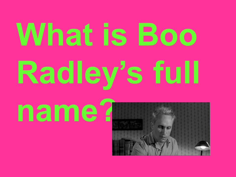 What is Boo Radley's full name
