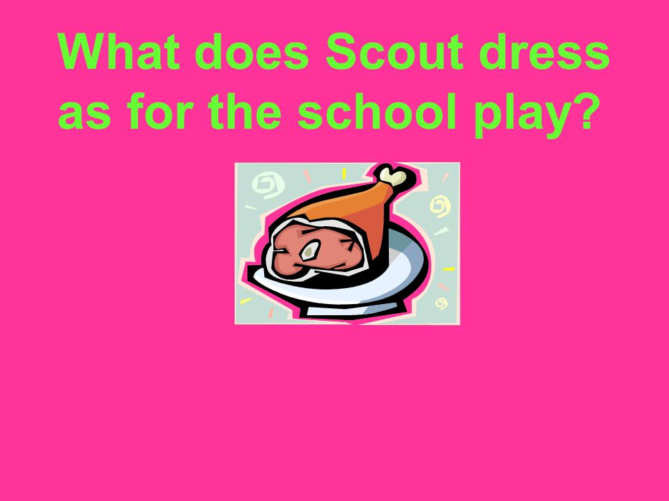 What does Scout dress as for the school play