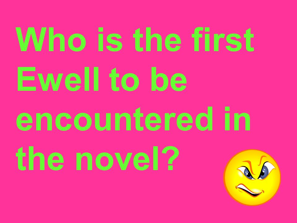 Who is the first Ewell to be encountered in the novel