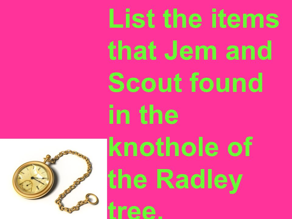 List the items that Jem and Scout found in the knothole of the Radley tree.