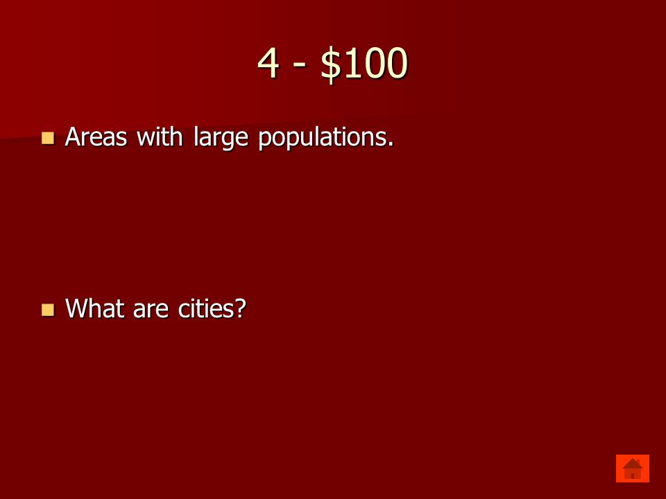 4 - $100 Areas with large populations. What are cities