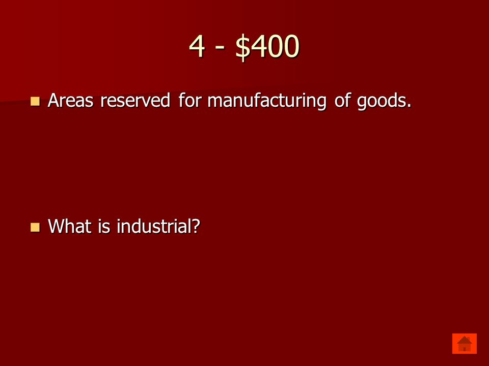 4 - $400 Areas reserved for manufacturing of goods.