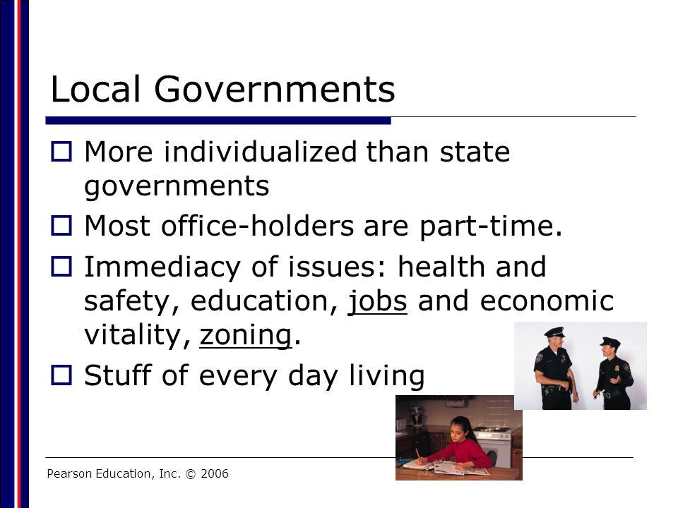 Local Governments More individualized than state governments