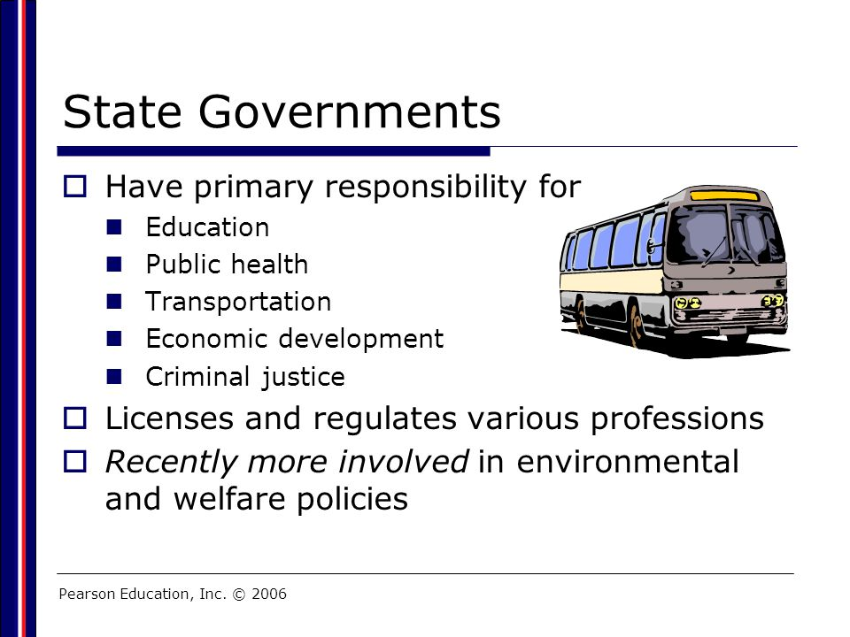 State Governments Have primary responsibility for
