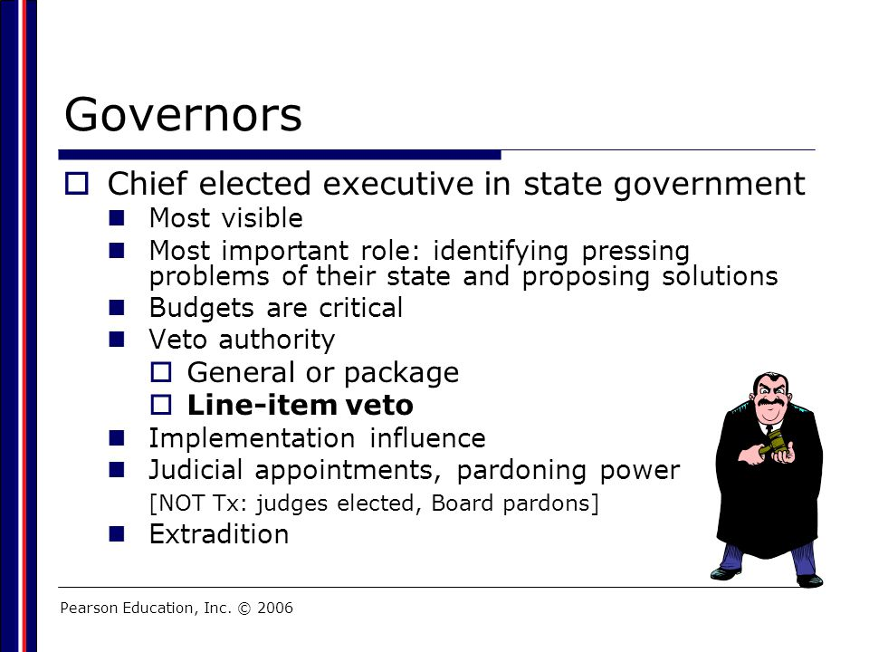 Governors Chief elected executive in state government