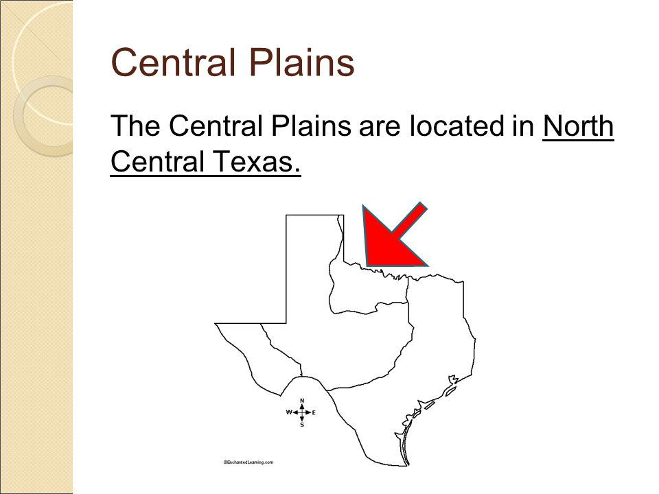 Central Plains The Central Plains are located in North Central Texas.