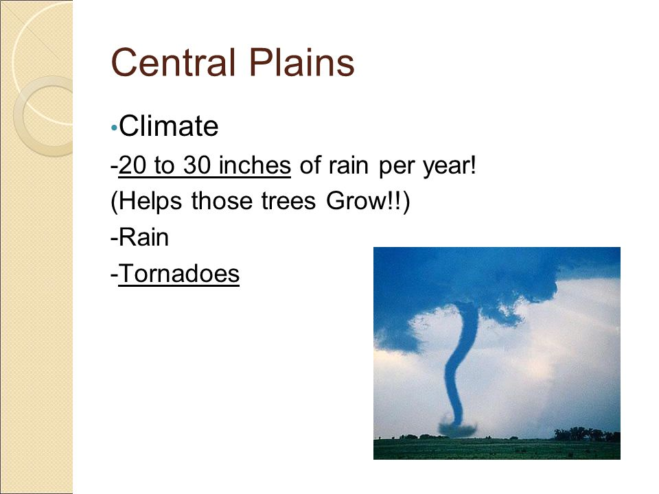 Central Plains Climate -20 to 30 inches of rain per year!