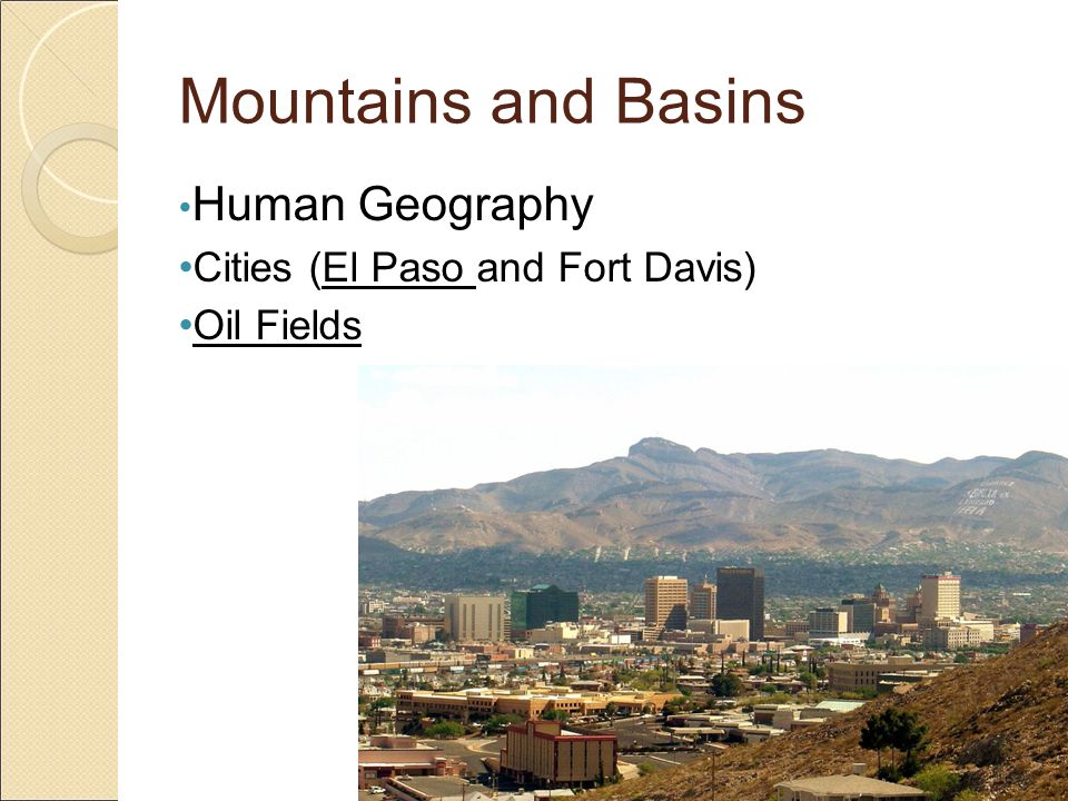 Mountains and Basins Human Geography Cities (El Paso and Fort Davis)