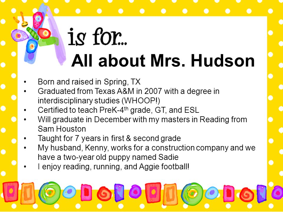 All about Mrs. Hudson Born and raised in Spring, TX