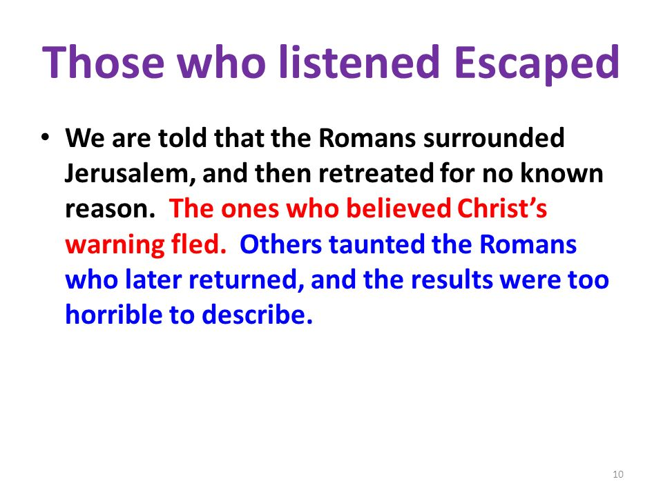 Those who listened Escaped