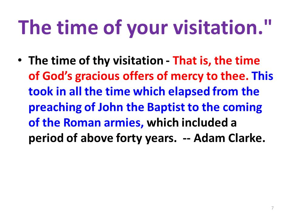 The time of your visitation.
