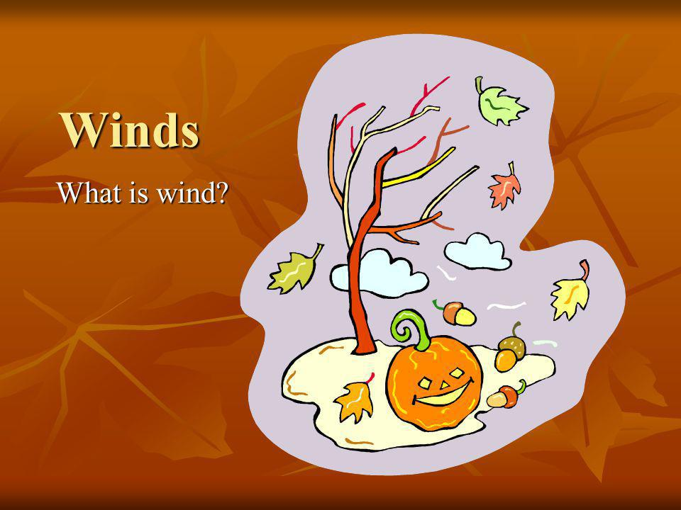 Winds What is wind
