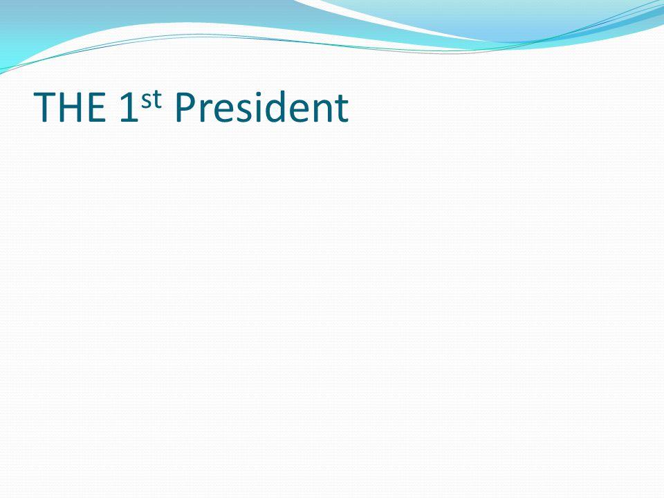 THE 1st President