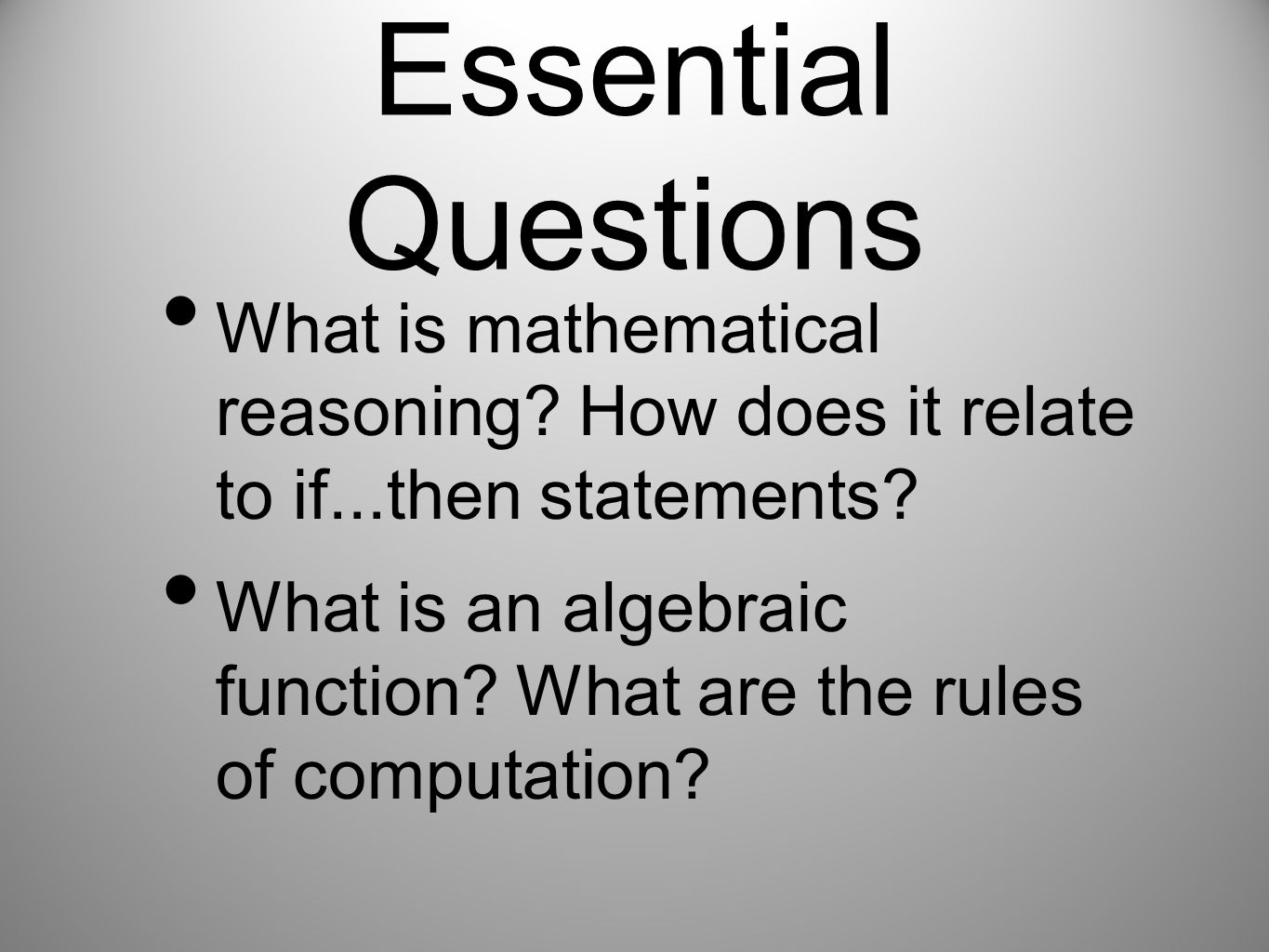 Essential Questions What is mathematical reasoning How does it relate to if...then statements