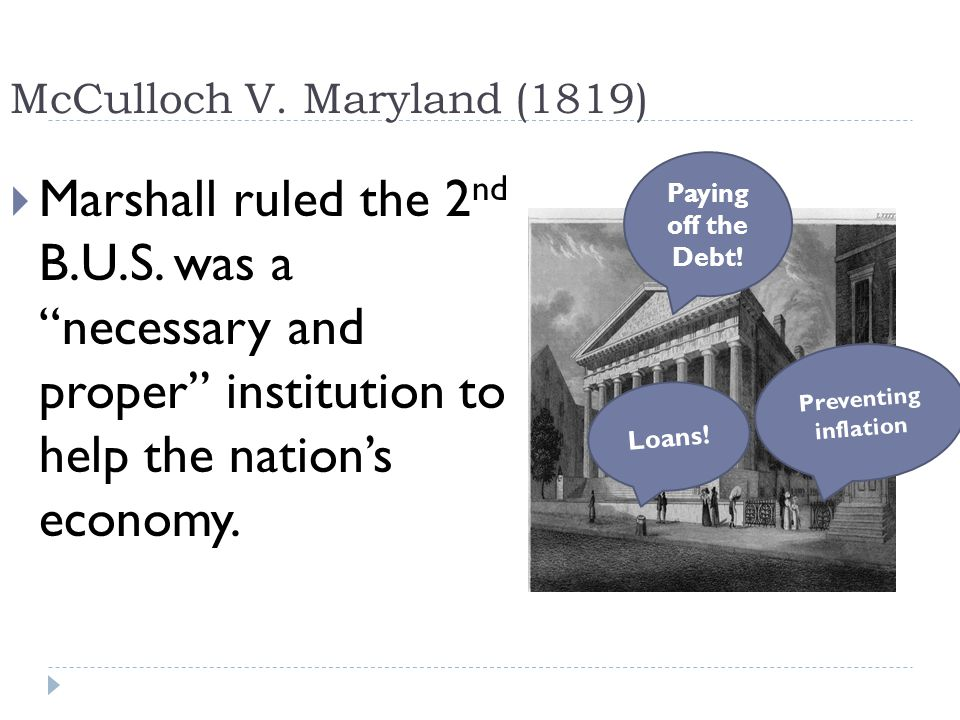 mcculloch v maryland 1819 Mcculloch v maryland: mcculloch v maryland,, us supreme court case decided in 1819, in which chief justice john marshall affirmed the constitutional doctrine of congress' implied powers it determined that congress had not only the powers expressly conferred upon it by the constitution but also all authority.