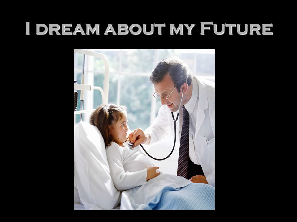 I dream about my Future
