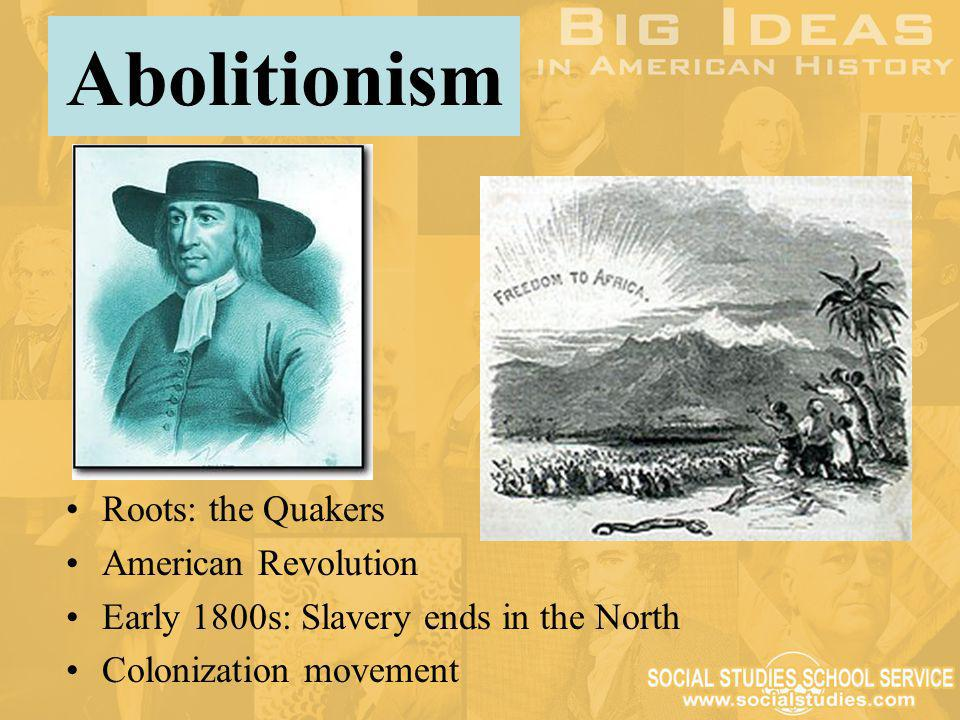 Abolitionism Roots: the Quakers American Revolution