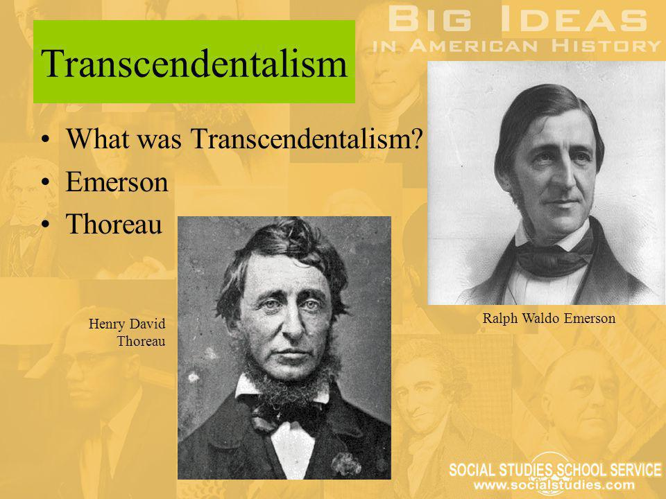 Transcendentalism What was Transcendentalism Emerson Thoreau