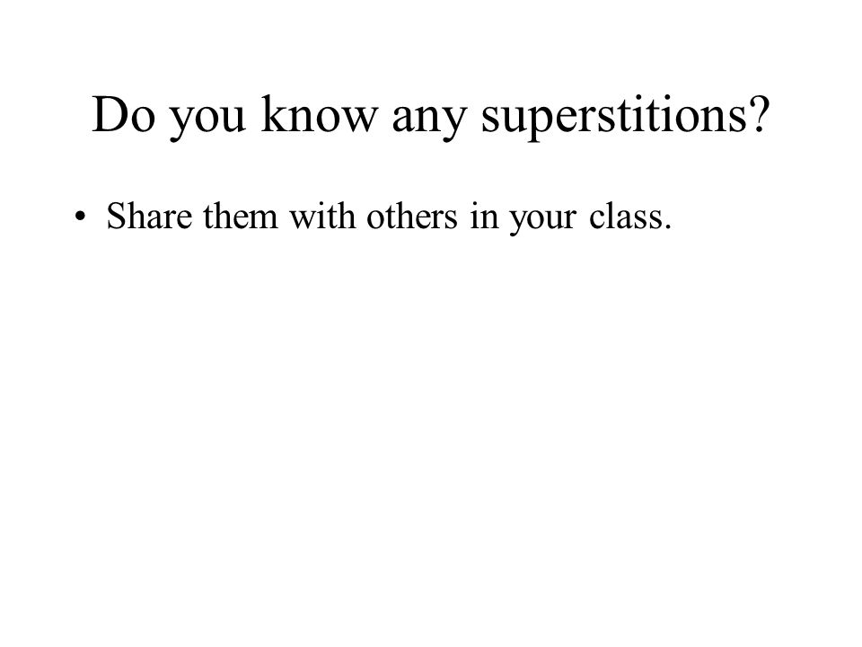 Do you know any superstitions