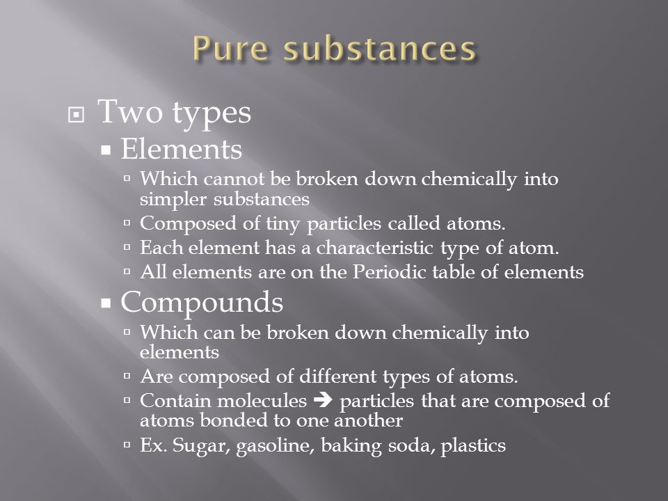 Pure substances Two types Elements Compounds