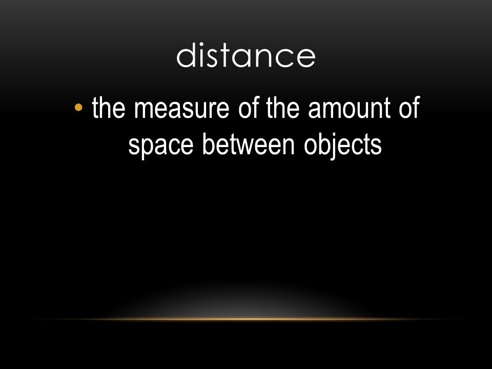 the measure of the amount of space between objects