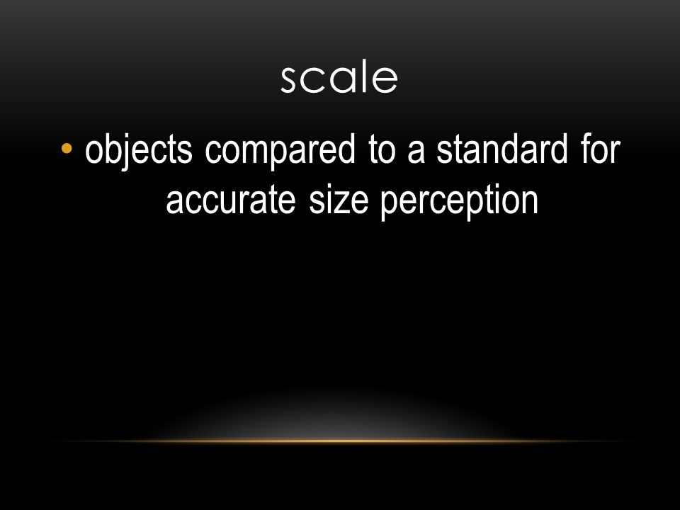 objects compared to a standard for accurate size perception