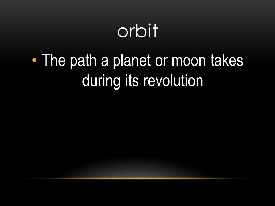 The path a planet or moon takes during its revolution