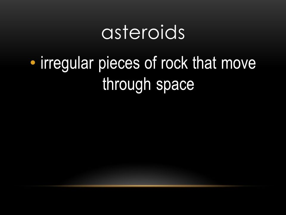 irregular pieces of rock that move through space