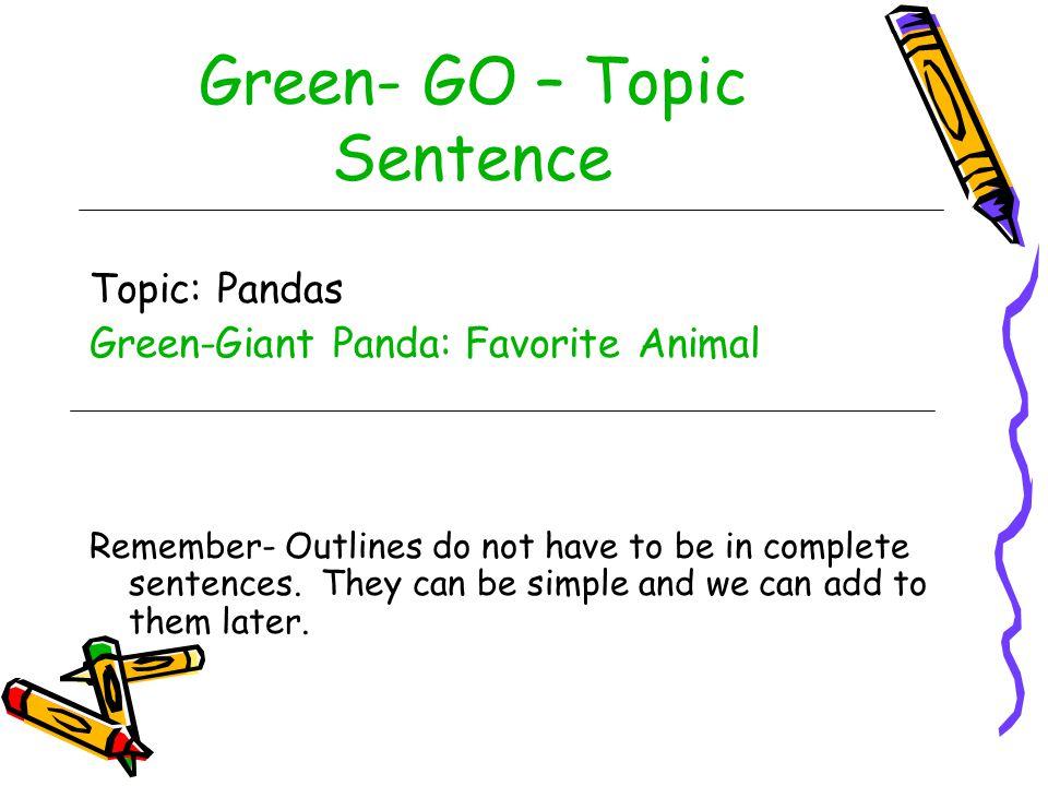 Green- GO – Topic Sentence