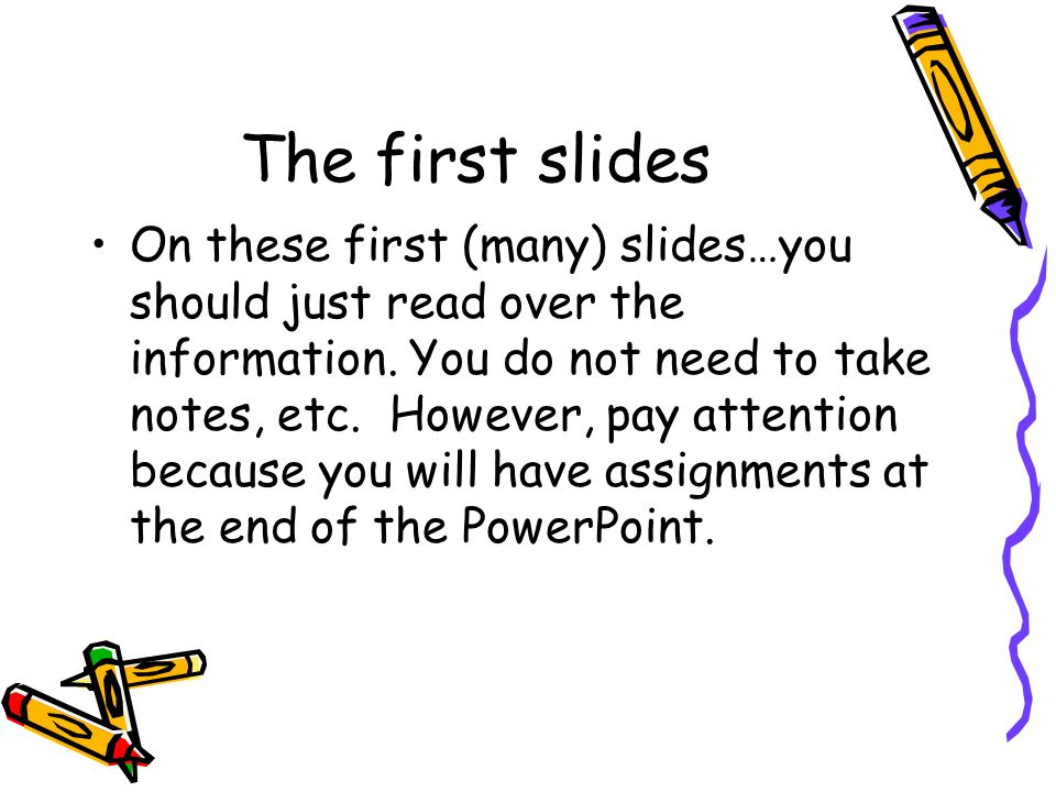 The first slides