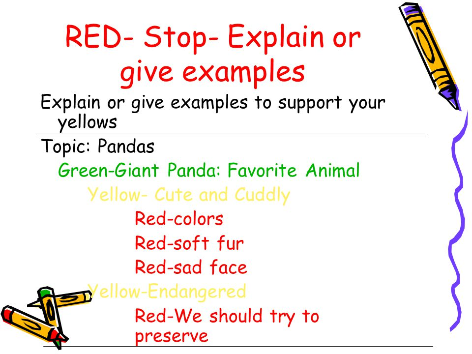 RED- Stop- Explain or give examples