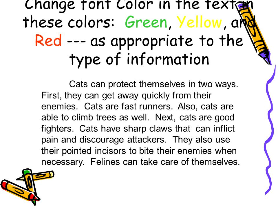 Change font Color in the text in these colors: Green, Yellow, and Red --- as appropriate to the type of information