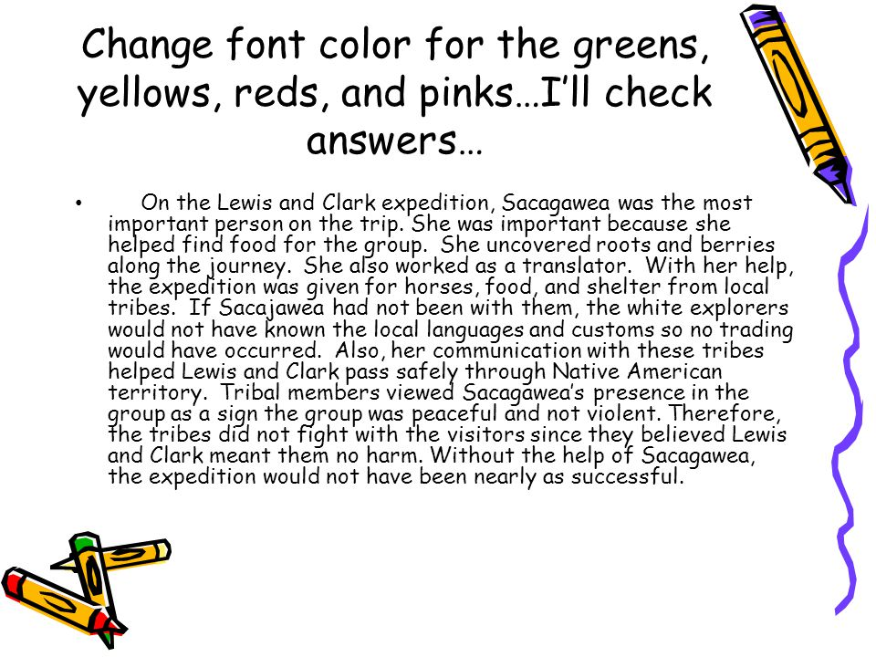 Change font color for the greens, yellows, reds, and pinks…I'll check answers…