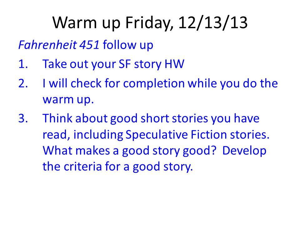 Warm up Friday, 12/13/13 Fahrenheit 451 follow up