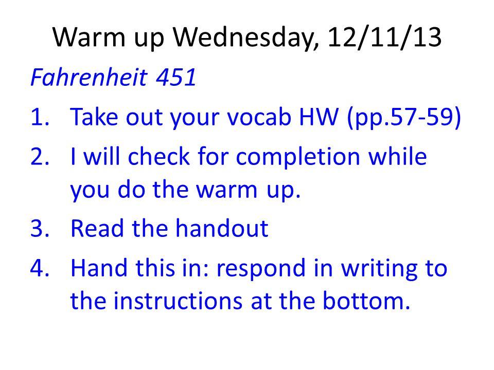 Warm up Wednesday, 12/11/13 Fahrenheit 451