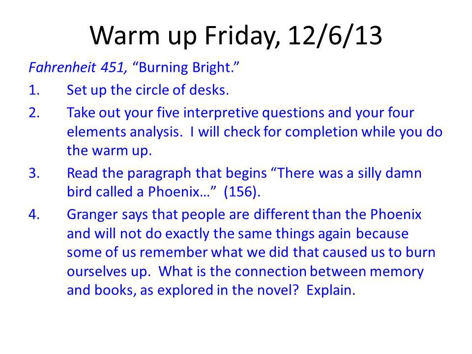 Warm up Friday, 12/6/13 Fahrenheit 451, Burning Bright.