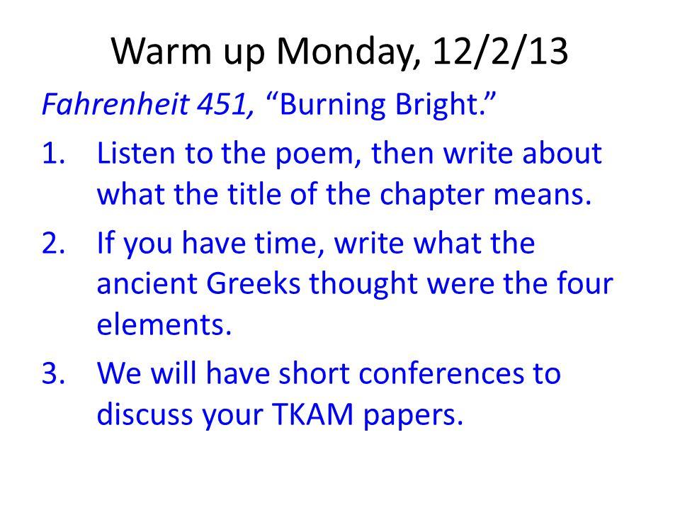 Warm up Monday, 12/2/13 Fahrenheit 451, Burning Bright.