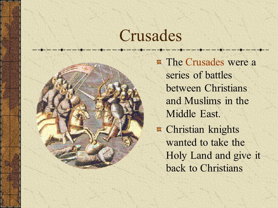 Crusades The Crusades were a series of battles between Christians and Muslims in the Middle East.