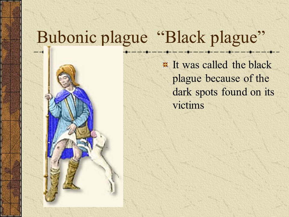Bubonic plague Black plague
