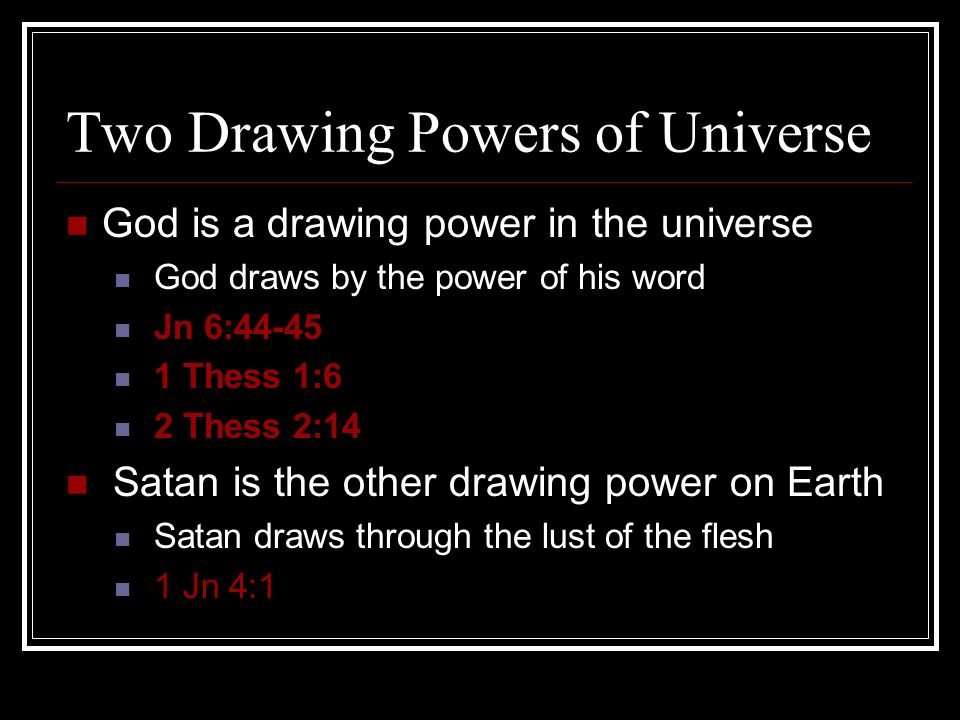 Two Drawing Powers of Universe
