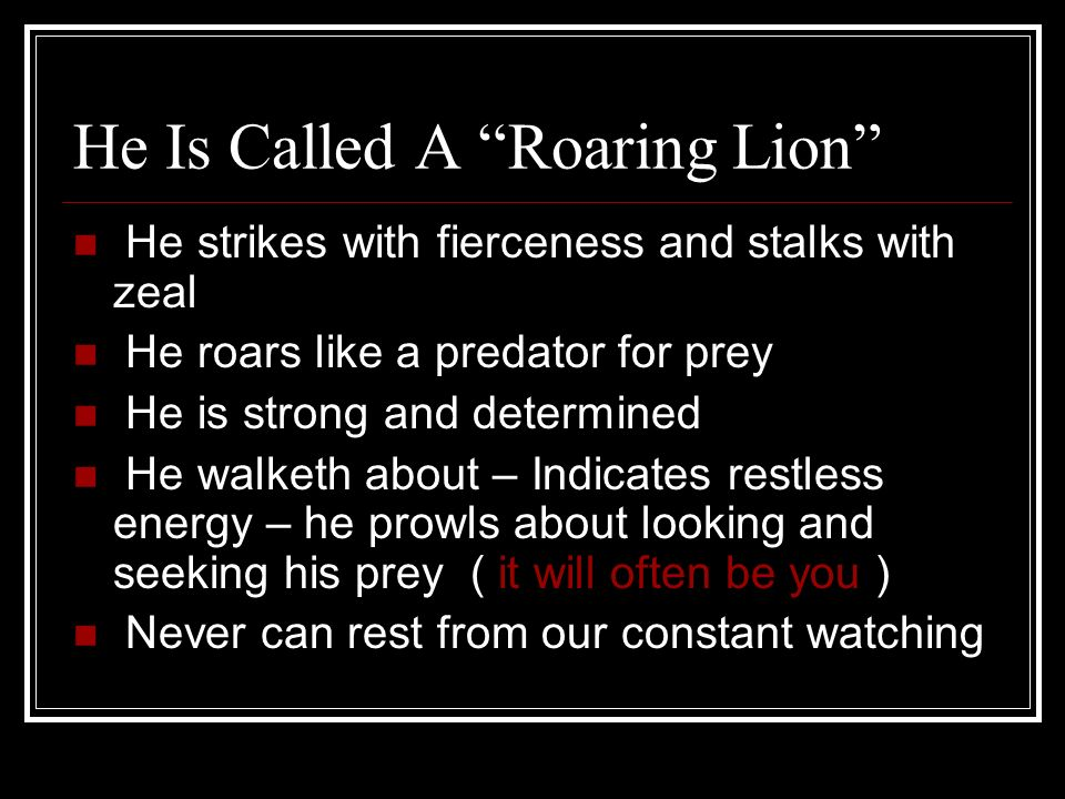 He Is Called A Roaring Lion
