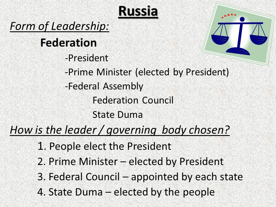 Russia Form of Leadership: Federation