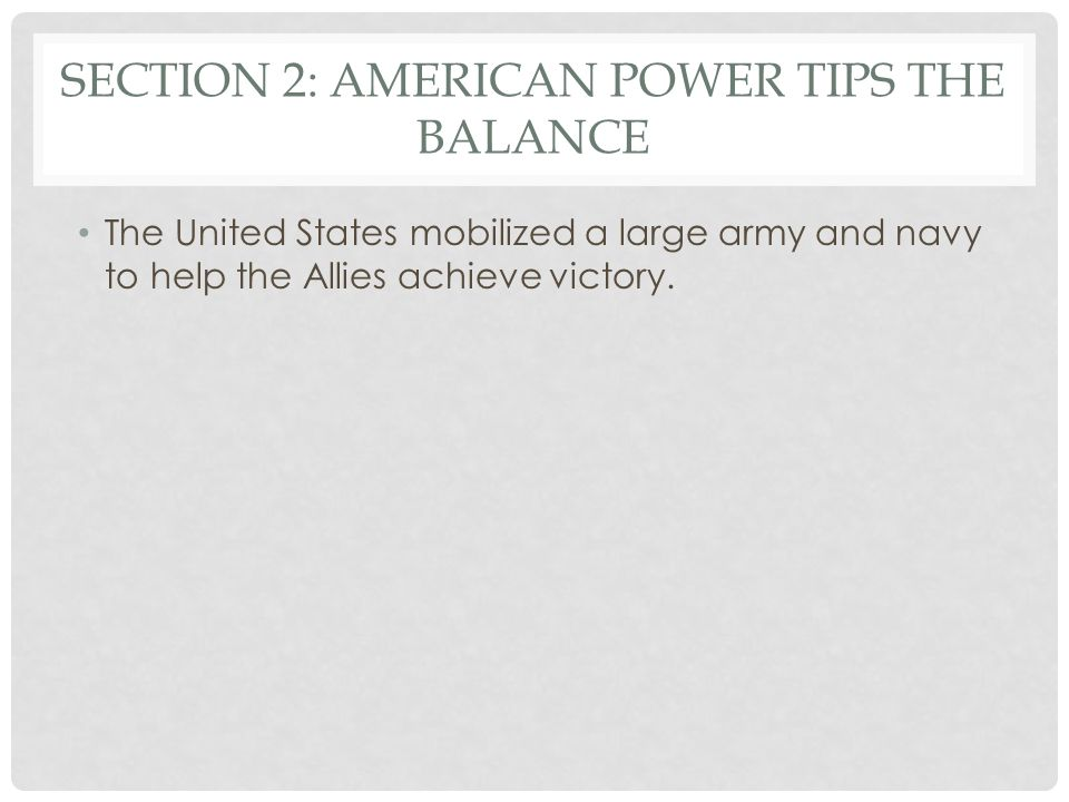 Section 2: American Power Tips the Balance