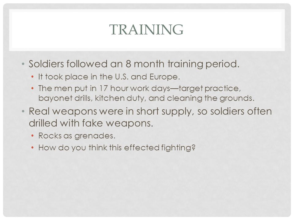 Training Soldiers followed an 8 month training period.
